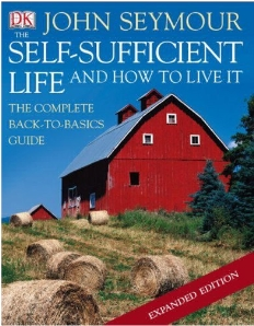 Self-Sufficient Life And How To Live It from John Seymour